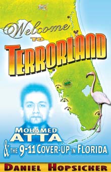 Welcome to Terrorland - Mohamed Atta & The 9-11 Cover-Up in Florida
